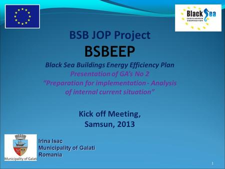 "BSB JOP Project BSBEEP Black Sea Buildings Energy Efficiency Plan Presentation of GA's No 2 ""Preparation for implementation - Analysis of internal current."