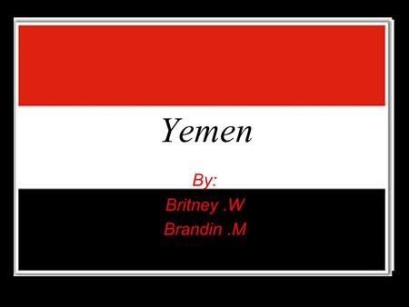 Yemen By: Britney.W Brandin.M. The Land Landforms Sarawat Mountains Islands of Yemen Great Rift Valley Water Systems Great Rift Valley Al Ghaidhak Mariv.
