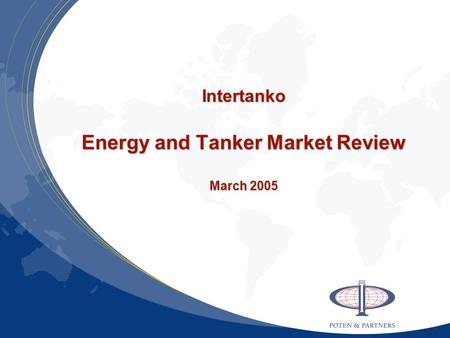 Intertanko Energy and Tanker Market Review March 2005
