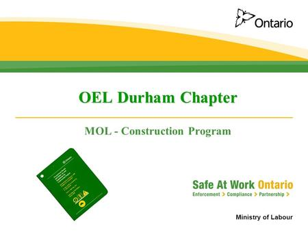 Ministry of Labour OEL Durham Chapter MOL - Construction Program.