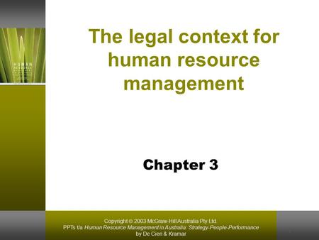 Copyright  2003 McGraw-Hill Australia Pty Ltd. PPTs t/a Human Resource Management in Australia: Strategy-People-Performance by De Cieri & Kramar 1 The.