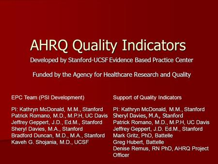 AHRQ Quality Indicators Developed by Stanford-UCSF Evidence Based Practice Center Funded by the Agency for Healthcare Research and Quality EPC Team (PSI.