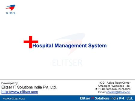 Elitser IT Solutions India Pvt. Ltd.  Developed by Elitser IT Solutions India Pvt. Ltd.  #301, Aditya Trade Center.