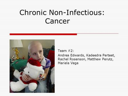 Chronic Non-Infectious: Cancer