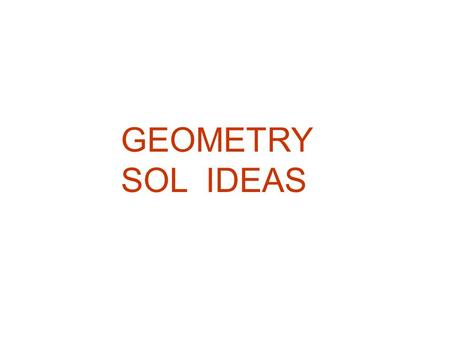 GEOMETRY SOL IDEAS. Complementary angles have the sum of 90. Angles that form a LINEar pair are supplementary (180). Vertical angles are opposite each.
