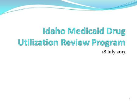 18 July 2013 1. Follow-up to Previous Reviews Botulinumtoxin DUR Hydrocodone/APAP DUR Nystatin/triamcinolone Combo DUR 2.