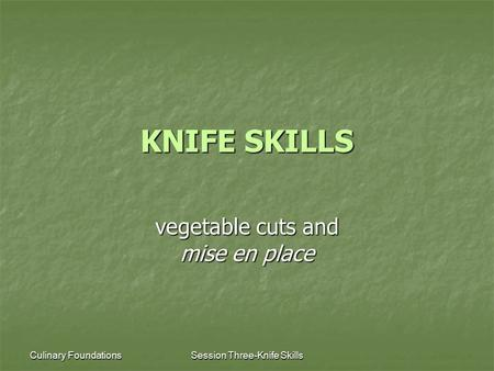 vegetable cuts and mise en place