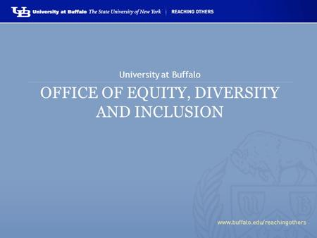 OFFICE OF EQUITY, DIVERSITY AND INCLUSION University at Buffalo.
