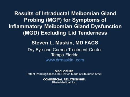 Results of Intraductal Meibomian Gland Probing (MGP) for Symptoms of Inflammatory Meibomian Gland Dysfunction (MGD) Excluding Lid Tenderness DISCLOSURE:
