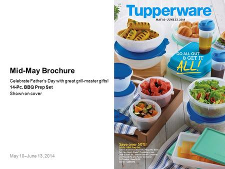 Mid-May Brochure Celebrate Father's Day with great grill-master gifts! 14-Pc. BBQ Prep Set Shown on cover May 10–June 13, 2014.