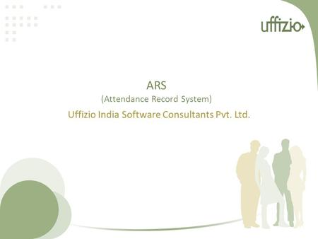 ARS (Attendance Record System) Uffizio India Software Consultants Pvt. Ltd.