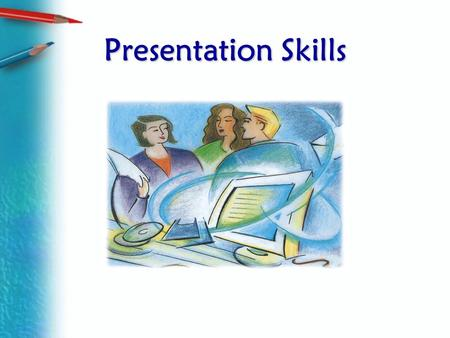 Presentation Skills. Ch. 15, Slide 2 Preparing an Oral Presentation.