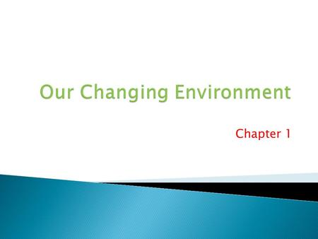 Chapter 1. 1. One of the major concerns in environmental science is how to successfully integrate the natural world and the socio-cultural-technological.