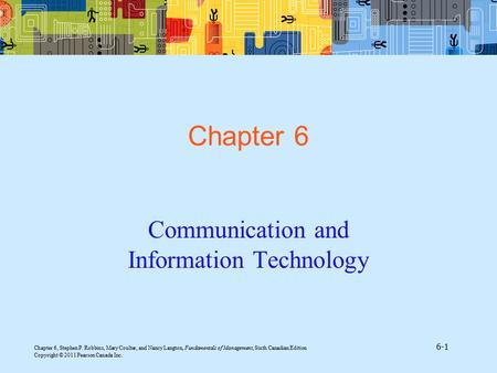 Chapter 6, Stephen P. Robbins, Mary Coulter, and Nancy Langton, Fundamentals of Management, Sixth Canadian Edition 6-1 Copyright © 2011 Pearson Canada.