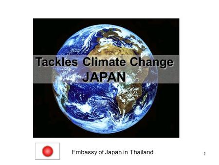 1 Tackles Climate Change JAPAN JAPAN Embassy of Japan in Thailand.