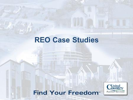 1 REO Case Studies. 2  Bank of America contacted United Country to assist in an auction to reduce their bank owned real estate inventory in St. Louis,