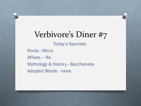 Verbivore's Diner #7 Today's Specials: Roots - Micro Affixes – Re- Mythology & History - Bacchanalia Adopted Words - naive.