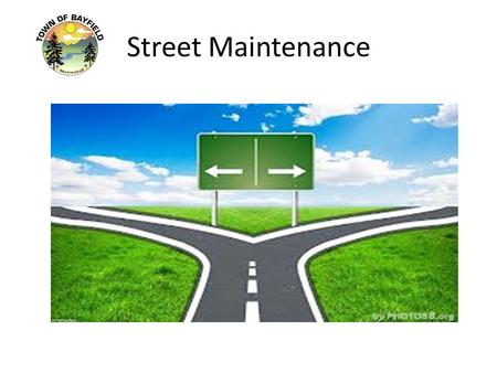 Street Maintenance. The Town of Bayfield maintains 17.39 centerline miles of road.