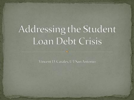 Student loan debt in America exceeds 1 Trillion 864 Billion in Federal Loans 150 Billion in Private Loans Source: Center for American Progress, The Student.