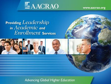 AACRAO and Federal Relations Update AACRAO Update 150% Direct Loan Legislation Postsecondary Institution Ratings System Higher Education Act Reauthorization.