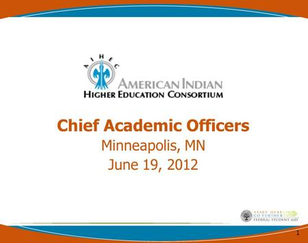 Chief Academic Officers Minneapolis, MN June 19, 2012 1.