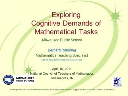 Exploring Cognitive Demands of Mathematical Tasks Milwaukee Public School Bernard Rahming Mathematics Teaching Specialist