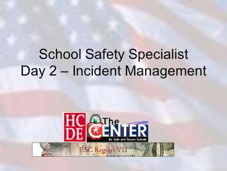 School Safety Specialist Day 2 – Incident Management.