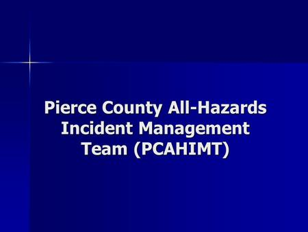 Pierce County All-Hazards Incident Management Team (PCAHIMT)