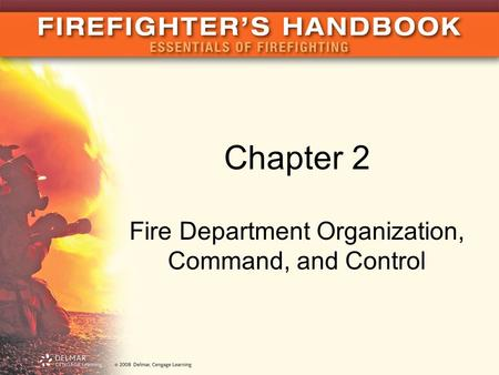Chapter 2 Fire Department Organization, Command, and Control.