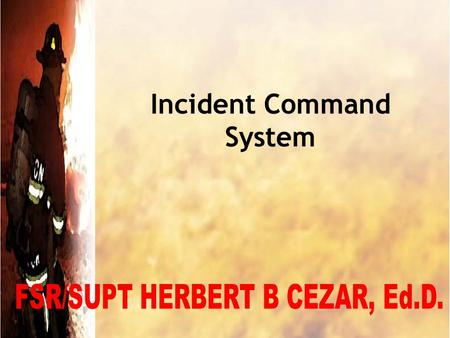 Incident Command System. Definitions Incident –An occurrence that requires action by emergency service personnel Incident Command System (ICS) –A standardized,
