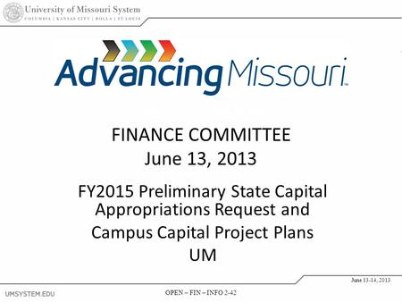 OPEN – FIN – INFO 2-42 June 13-14, 2013 OPEN – FIN – INFO 2-42 June 13-14, 2013 FY2015 Preliminary State Capital Appropriations Request and Campus Capital.