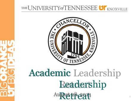 Academic Leadership Retreat August 28, 2013 1. Journey to the Top25 2.
