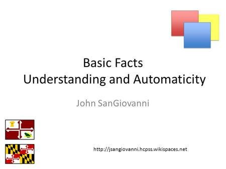 Basic Facts Understanding and Automaticity John SanGiovanni