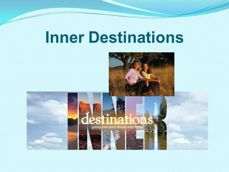 Inner Destinations Judy & Carol. Inner Destinations Welcome to: How to use your posture to de-stress during the holidays !