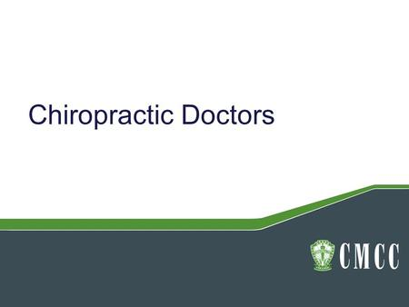 Chiropractic Doctors. My Background -Sports and first experience with DC -Dalhousie –Bachelor of Science in Kinesiology –Varsity Swim Team –Job shadowing.