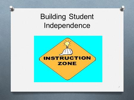 Building Student Independence 1. Getting re-connected 2.