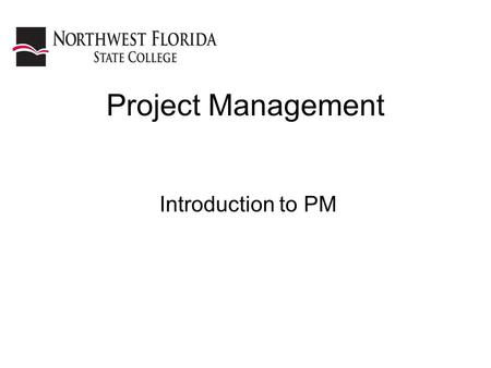 Project Management Introduction to PM. Project Management A group of multiple interdependent activities that require people and resources Characteristics.