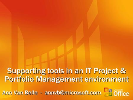 Supporting tools in an IT Project & Portfolio Management environment Ann Van Belle -