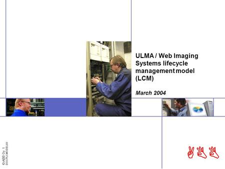 © ABB Oy 1 DOCPLCMODEL03 ABB ULMA / Web Imaging Systems lifecycle management model (LCM) March 2004.