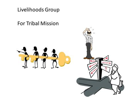 Livelihoods Group For Tribal Mission Livelihood Improved HDI Holistic Development Migration Culture and Values Health and Nutrition Education.