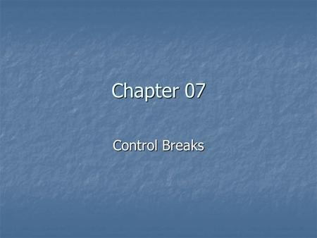 Chapter 07 Control Breaks.