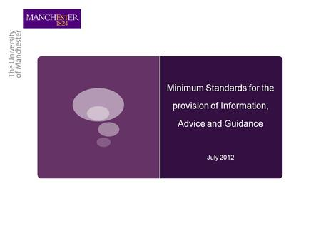 Minimum Standards for the provision of Information, Advice and Guidance July 2012.