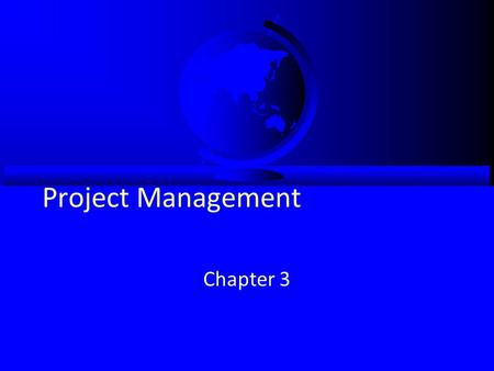 Project Management Chapter 3. Objectives Become familiar with estimation. Be able to create a project workplan. Understand why project teams use timeboxing.