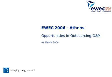 EWEC 2006 - Athens Opportunities in Outsourcing O&M 01 March 2006.