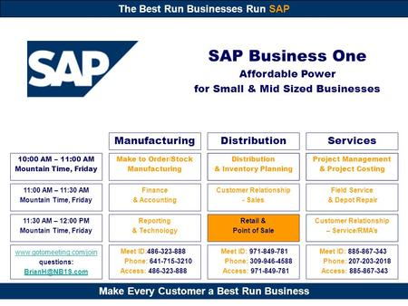 Make Every Customer a Best Run Business The Best Run Businesses Run SAP Distribution & Inventory Planning Customer Relationship - Sales Finance & Accounting.