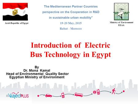 By Dr. Mona Kamal Head of Environmental Quality Sector Egyptian Ministry of Environment Arab Republic of Egypt Ministry of Environment EEAA The Mediterranean.