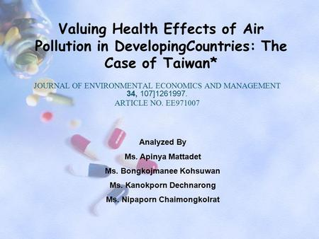 Valuing Health Effects of Air Pollution in DevelopingCountries: The Case of Taiwan* JOURNAL OF ENVIRONMENTAL ECONOMICS AND MANAGEMENT 34, 107 ] 1261997.