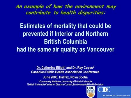 An example of how the environment may contribute to health disparities: Estimates of mortality that could be prevented if Interior and Northern British.