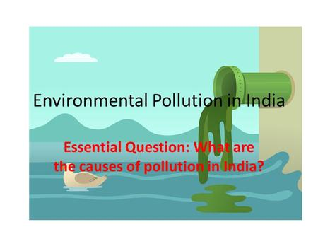 a study on environmental pollution A comparative study on environmental awareness and environmentally beneficial behavior in india exposure to environmental pollution part ii 6.