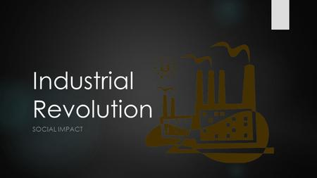 the impact of the industrial revolution on peoples lives How did changes in agriculture help bring about the industrial revolution   whose inventions allowed for more people to move to the city for industrial work.